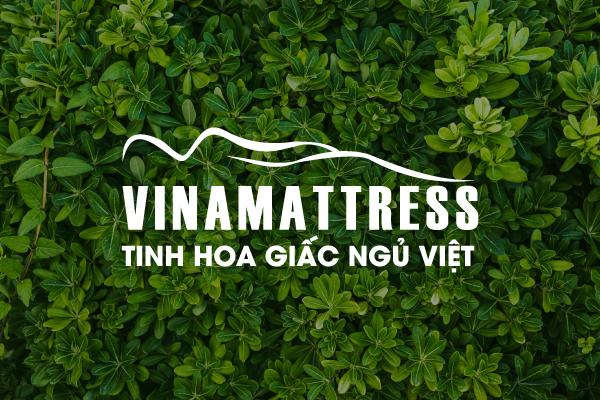 VINAMATTRESS KIẾN TẠO NÊN NHỮNG GIẤC NGỦ VIỆT